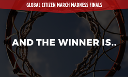 Video: The winner of the 2016 Global Citizen March Madness Bracket Challenge is….