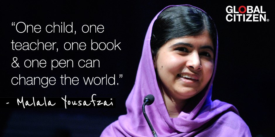 """One child, one teacher, one book and one pen can change the world"""