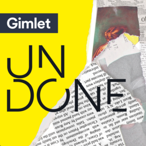 undone-gimlet-podcast.png