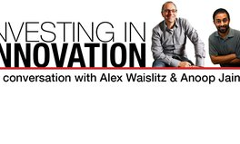 Article: Investing in innovation: A conversation with Alex Waislitz and Anoop Jain
