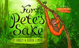 Article: For Pete's Sake! A children's book written by two siblings on a mission to save Orangutans and the planet