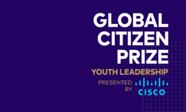 Article: Global Citizen and Cisco Announce the 2018 Global Citizen Prize for Youth Leadership